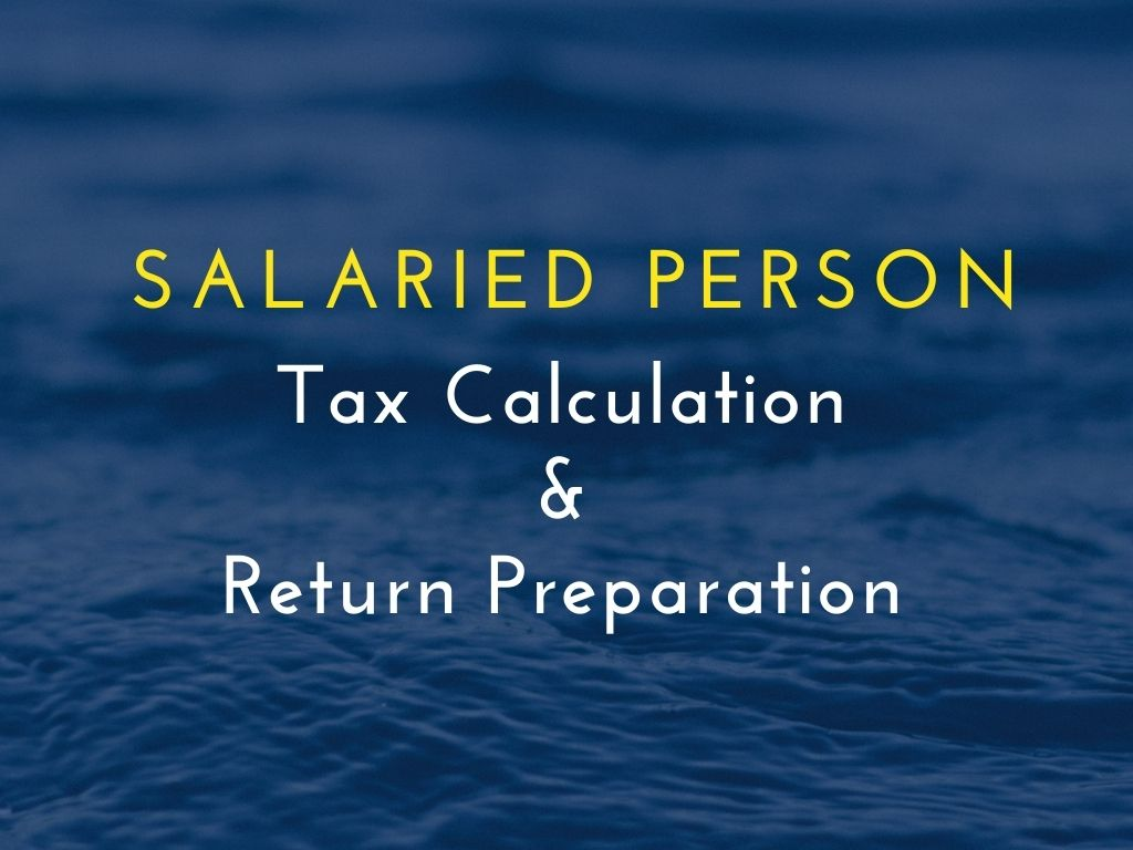 Tax Preparation for Salaried Person